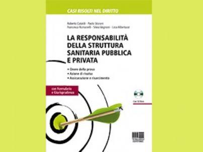responsabilità struttura sanitaria pubblica privata